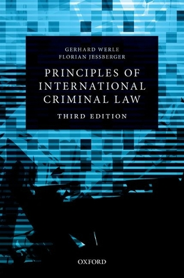 Principles of International Criminal Law - Werle, Gerhard, and Jessberger, Florian