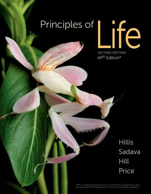 Principles of Life: For the AP* Course - Hillis, David M, and Sadava, David E, and Hill, Richard W, Professor, Sr
