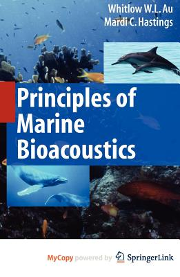 Principles of Marine Bioacoustics - Au, Whitlow W.L., and Hastings, Mardi C.