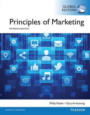 Principles of Marketing - Kotler, Philip, Dr., and Armstrong, Gary