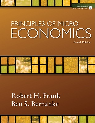 Principles of Micro Economics - Frank, Robert H, and Bernanke, Ben S