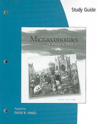 Principles of Microeconomics - Mankiw, N Gregory, and Hakes, David R (Prepared for publication by)
