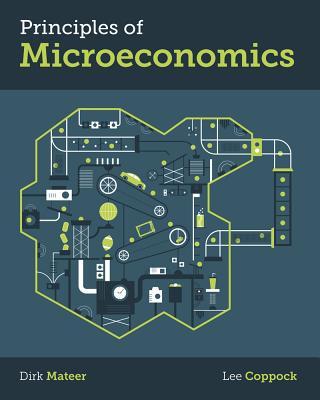 Principles of Microeconomics - Mateer, Dirk, and Coppock, Lee