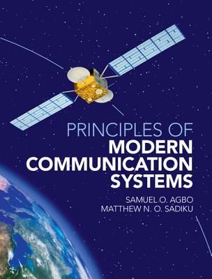 Principles of Modern Communication Systems - Agbo, Samuel O., and Sadiku, Matthew N. O.