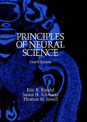 Principles of Neural Science - Kandel, Eric R., and Schwartz, J.H., and Jessell, Thomas M.