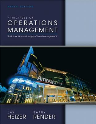 Principles of Operations Management - Heizer, Jay, and Render, Barry M.