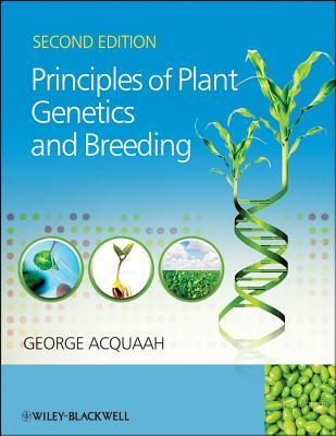 Principles of Plant Genetics and Breeding - Acquaah, George