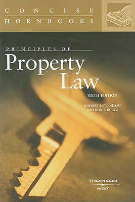 Principles of Property Law - Hovenkamp, Herbert, and Kurtz, Sheldon F
