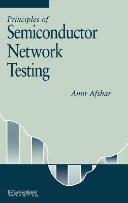Principles of Semiconductor Network Testing - Afshar, Amir