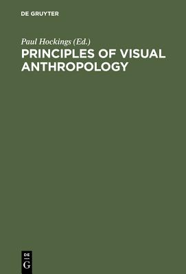 Principles of Visual Anthropology - Hockings, Paul (Editor)