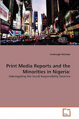 Print Media Reports and the Minorities in Nigeria - Nicholas, Iwokwagh