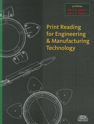 Print Reading for Engineering and Manufacturing Technology with Premium Web Site Printed Access Card - Madsen, David A