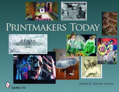 Printmakers Today - Snyder, Jeffrey B. (Editor)
