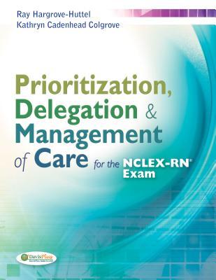 Prioritization & Clinical Judgment for Nclex-Rn? - Hargrove-Huttel, Ray A, RN, PhD, and Colgrove, Kathryn Cadenhead, RN, Msn, CNS