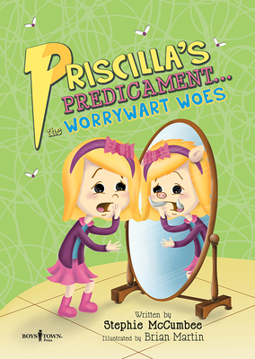 Priscilla's Predicament: The Worrywart Woes - McCumbee, Stephie