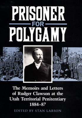 Prisoner for Polygamy - Clawson, Rudger