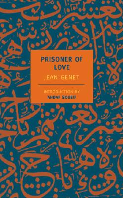 Prisoner of Love - Genet, Jean, and Soueif, Ahdaf (Introduction by), and Bray, Barbara (Translated by)