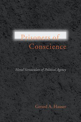 Prisoners of Conscience - Hauser, Gerard A
