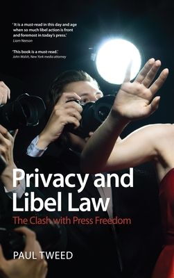 Privacy and Libel Law: The Clash with Press Freedom - Tweed, Paul