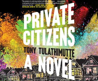Private Citizens - Tulathimutte, Tony, and Cross, Pete (Narrator)