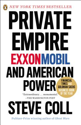 Private Empire: Exxonmobil and American Power - Coll, Steve