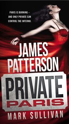 Private Paris - Patterson, James, and Sullivan, Mark