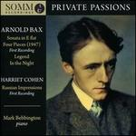 Private Passions: Arnold Bax, Harriet Cohen