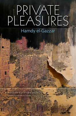 Private Pleasures - El-Gazzar, Hamdy