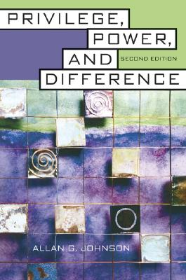 Privilege, Power, and Difference - Johnson, Allan G
