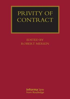 Privity of Contract: The Impact of the Contracts (Right of Third Parties) Act 1999 - Merkin, Robert M., Professor (Editor)