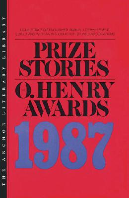 Prize Stories 1987: The O'Henry Awards - Abrahams, William