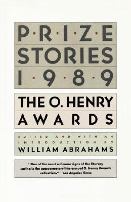 Prize Stories 1989: The O. Henry Awards - Abrahams, William