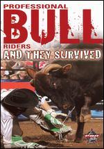Pro Bull Riders: 8 Seconds - They Survived
