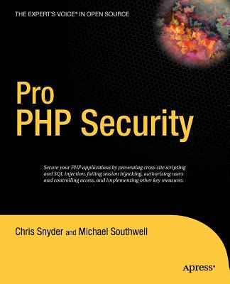 Pro PHP Security - Snyder, Chris, and Southwell, Michael