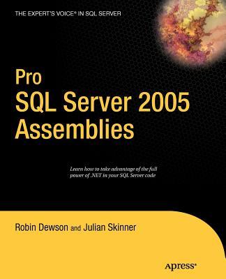 Pro SQL Server 2005 Assemblies - Dewson, Robin, and Skinner, Julian