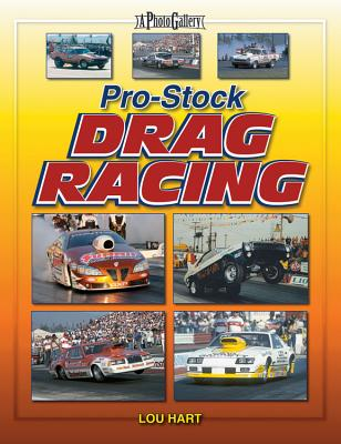 Pro Stock Drag Racing book by Lou Hart, Bob Frey (Foreword by)   1