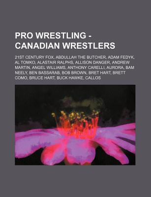 Pro Wrestling Canadian Wrestlers 21st Century Fox Abdullah The