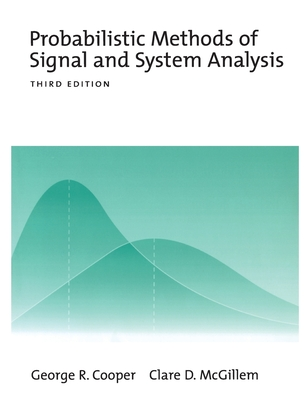 Probabilistic Methods of Signal and System Analysis - Cooper, George R, and McGillem, The Late Clare D, and McGillem, Clare D