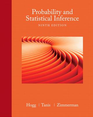 Probability and Statistical Inference - Hogg, Robert V., and Tanis, Elliot A., and Zimmerman, Dale