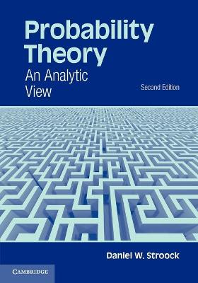 Probability Theory: An Analytic View - Stroock, Daniel W.