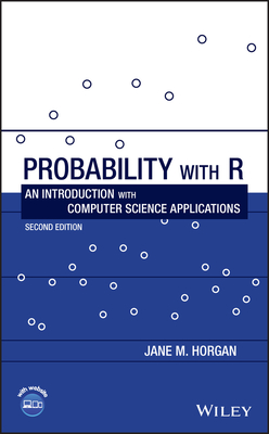 Probability with R: An Introduction with Computer Science Applications - Horgan, Jane M