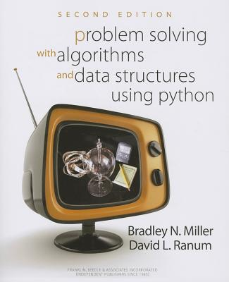 Problem Solving with Algorithms and Data Structures Using Python - Miller, Bradley W., and Ranum, David L.