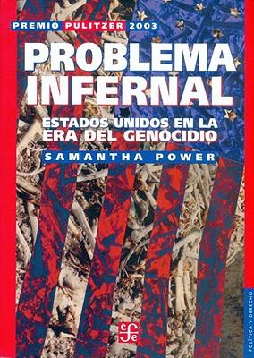 Problema Infernal: Estados Unidos en la Era del Genocidio - Power, Samantha