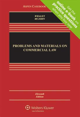 Problems and Materials on Commercial Law - Whaley, Douglas J, and McJohn, Stephen M