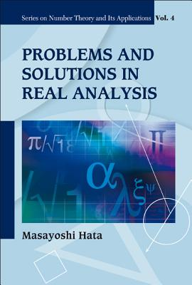 Problems and Solutions in Real Analysis - Hata, Masayoshi