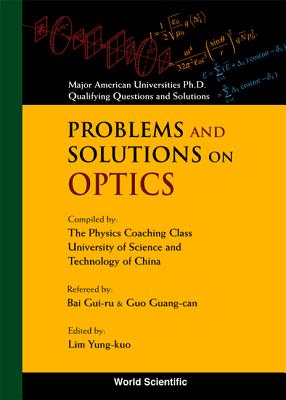 http://www4.alibris-static.com/problems-and-solutions-on-optics-major-american-universities-ph-d-qualifying-questions-and-solutions/isbn/9789810204389_l.jpg