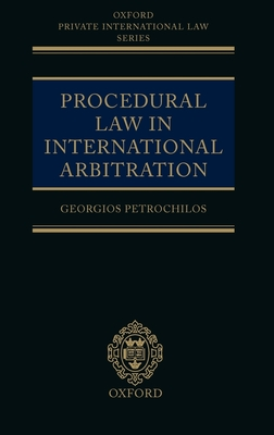 Procedural Law in International Arbitration - Petrochilos, Georgios