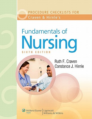 Procedure Checklists to Accompany Craven and Hirnle's Fundamentals of Nursing: Human Health and Function - Craven, Ruth F, Edd, RN, Faan, and Hirnle, Constance J, MN, RN