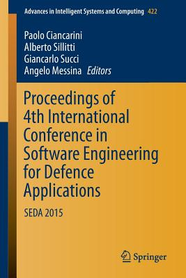 Proceedings of 4th International Conference in Software Engineering for Defence Applications: Seda 2015 - Ciancarini, Paolo (Editor)