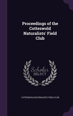 Proceedings of the Cotteswold Naturalists' Field Club - Cotteswold Naturalists' Field Club (Creator)